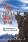 You Lead a Mean Trail