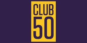 Inaugural CLUB 50 Celebration