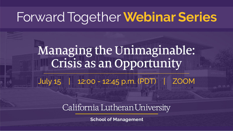 Managing the Unimaginable: Crisis as an Opportunity (Virtual)