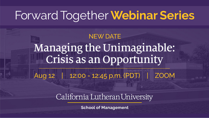 NEW DATE Managing the Unimaginable: Crisis as an Opportunity (Virtual)