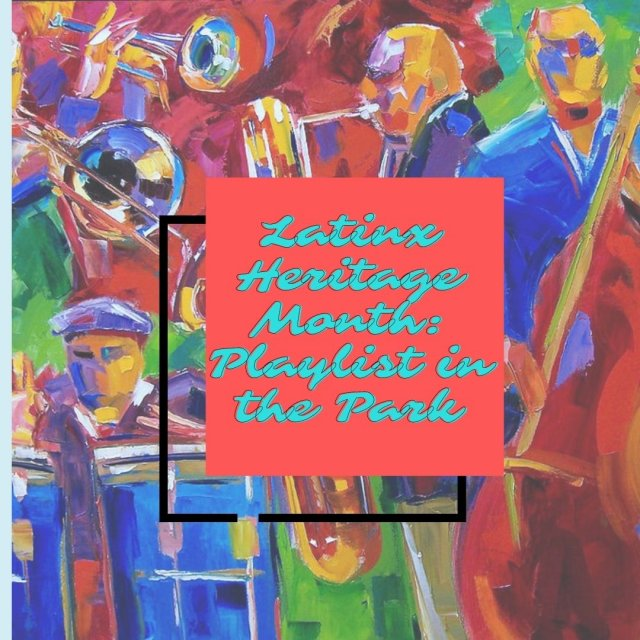 Latinx Heritage Month: Playlist in the Park (Day 1)