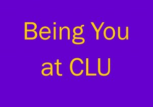 Being You at CLU
