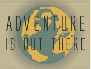 Adventure is Out There!!!