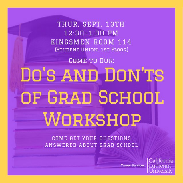 Do's and Don'ts of Grad School Workshop